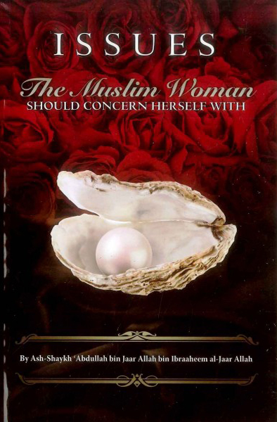 Issues The Muslim Woman Should Concern Herself With 1