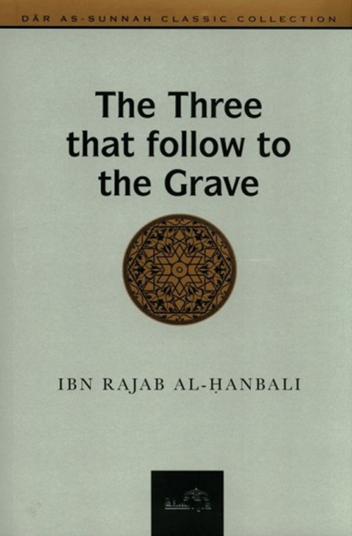the-three-that-follow-to-the-grave-ibn-rajab-al-hanbali