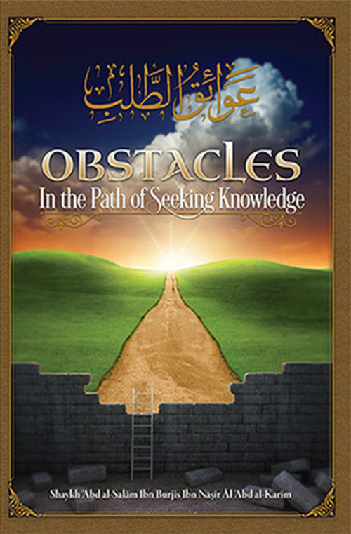 obstacles-in-the-path-of-seeking-knowledge-by-shaykh-abdus-salaam-burjis-0