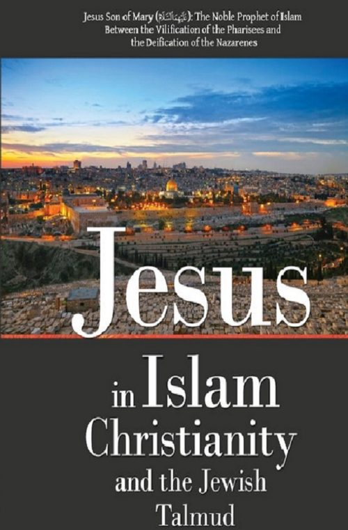 Jesus in Islam Christianity and the Jewish Talmud front
