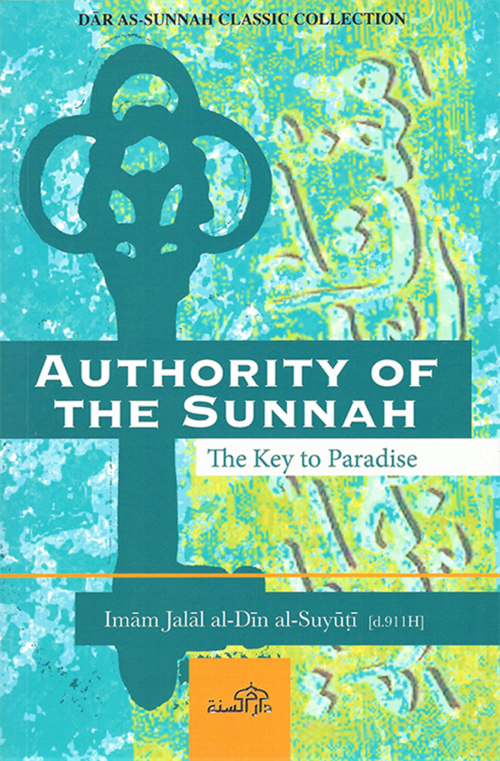 Authority of the Sunnah – The Key to Paradise
