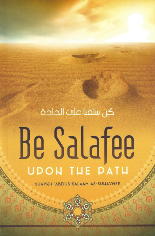 Be Salafee upon the Path