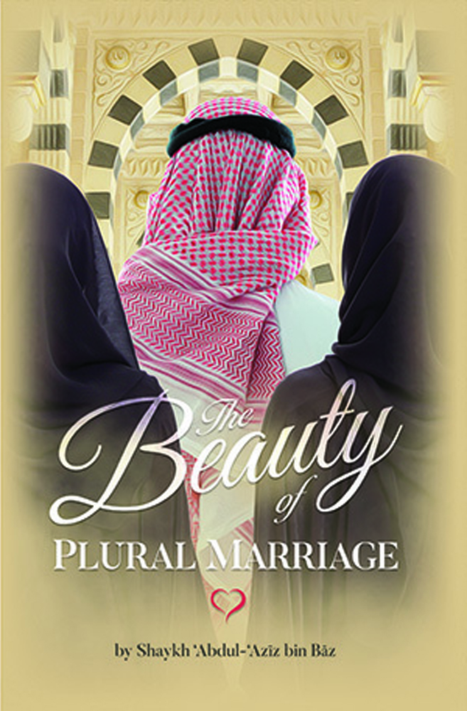 The Beauty Of Plural Marriage Sunnah Publishing Store